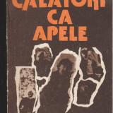 (E175) - ION BOLOS - CALATORI CA APELE - Roman, Anul publicarii: 1986