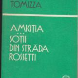 (E164) - FULVIO TOMIZZA - AMICITIA / SOTII DIN STRADA ROSSETTI - Roman, Anul publicarii: 1988
