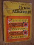 CARTEA PATISERULUI  -- T. Zaharia, I. Costin  --  [1978,  268 p. ]