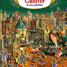 Carte copii: Jonathan Swift - Gulliver in tara piticilor - Carte educativa