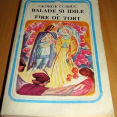 BALADE SI IDILE / FIRE DE TORT - George Cosbuc - Roman, Anul publicarii: 1983