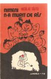 (C3872) NUMENI N-A MURIT DE RAS DE NICOLAE TAUTU, EDITURA JUNIMEA, IASI, 1978