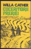 (E303) - WILLA CATHER - CUCERITORI PRERIEI, 1977