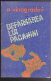 (E326) - A. VINOGRADOV -DEFAIMAREA LUI PAGANINI