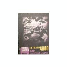 Victor Anestin - In anul 4000 sau o calatorie la venus - Carte de aventura