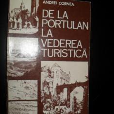 Andrei Cornea - De la portulan la vederea turistica - Carte Geografie