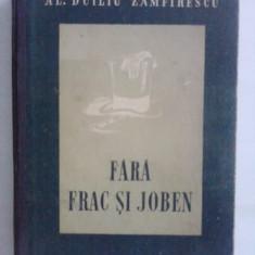 Fara frac si joben - Al. Duiliu Zamfirescu (Nuvele), 1952
