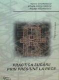 Valeriu Georgescu - Practica Sudarii Prin Presiune La Rece