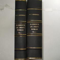 S. G. Longinescu Elemente de drept roman 1926 - 1929 2 vol - Carte Istoria dreptului