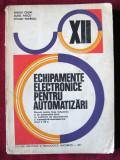 Sergiu Calin , Aurel Pascu , Stelian Popescu - Echipamente electronice pentru automatizari