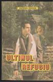 (E438) - WARWICK DEEPING - ULTIMUL REFUGIU, 1992