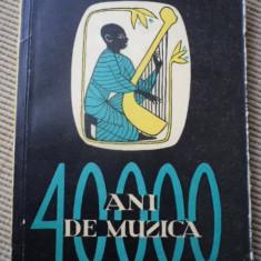 4000 DE ANI DE MUZICA Jecques Chailley carte arta cultura hobby ilustrata - Carte Arta muzicala
