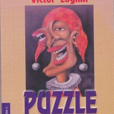 VICTOR LOGHIN - PUZZLE ( PROZA SCURTA )