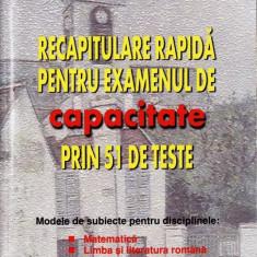RECAPITULARE RAPIDA PT EXAMENUL DE CAPACITATE PRIN 51 DE TESTE de C. CHITES - Carte Teste Nationale