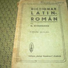 DICTIONAR LATIN - ROMAN . AUTOR M . STAUREANU