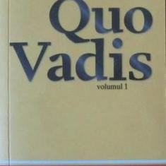Henryk Sienkiewicz - QUO VADIS (Vol.1 + 2) (Col. Cotidianul) - Carte de aventura