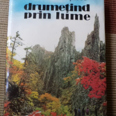 Drumetind prin lume Florea Ceausescu carte hobby turism calatorie ilustrata
