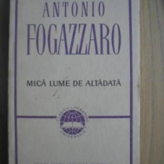 Antonio Fogazzaro - Mica lume de altadata - Roman, Anul publicarii: 1967