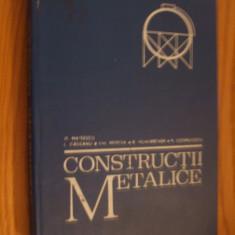 CONSTRUCTII METALICE   --  D. Mateescu, L. Gadeanu, Gh. Mercea, R. Muhlbacher, P. Cosmulescu  --  [ 1975,  403 p.]