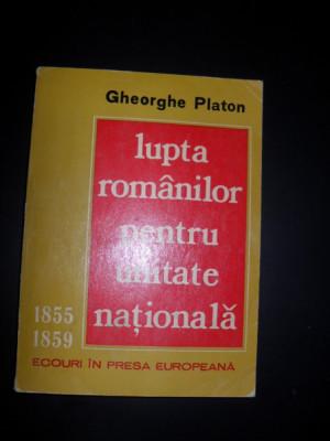 Lupta Romanilor Pentru Unitate Nationala 1855-1859 Ecouri In - Gheorghe Platon foto