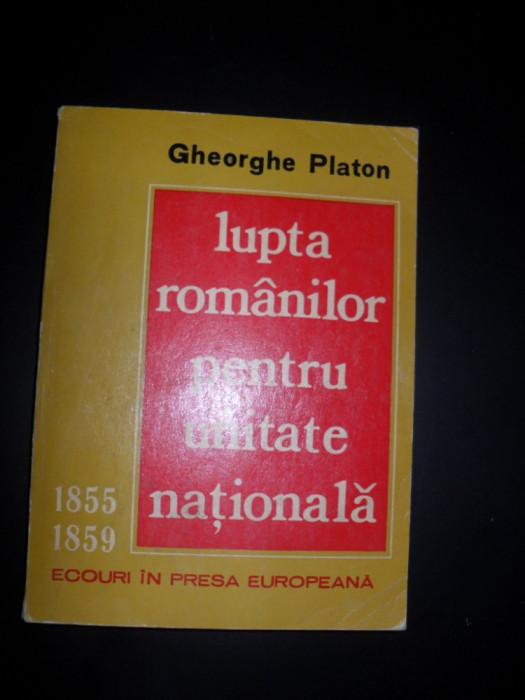 Lupta Romanilor Pentru Unitate Nationala 1855-1859 Ecouri In - Gheorghe Platon