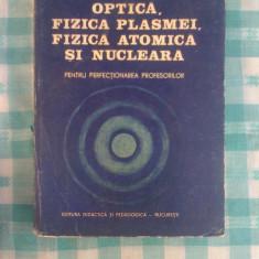 Optica fizica plasmei fizica atomica si nucleara - Carte Fizica