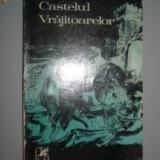 CASTELUL VRAJITOARELOR DE MARIA-LUIZA CRISTESCU, NUVELE MEDIEVALE, EDITURA CARTEA ROMANEASCA1972, 275 PAG - Nuvela