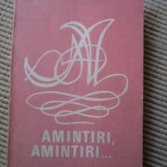 Amintiri amintiri amintiri Romante cintece de petrecere melodii de muzica usoara pagini din opere si operete - Carte Arta muzicala