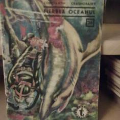 Constantin Crasnobaiev - Fierbea Oceanul  (col. Clubul Temerarilor 26)