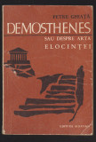 (E617) - PETRE GHIATA - DEMOSTHENES SAU DESPRE ARTA ELOCINTEI, 1970