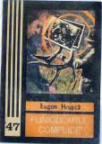 Funicularul complice   Eugen Hrusca, Junimea