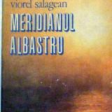 Meridianul albastru - Viorel Salagean - Carte de calatorie
