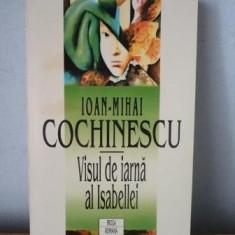 Ioan Mihai Cochinescu - Visul de iarna a Isabellei - Roman, Rao, Anul publicarii: 1996