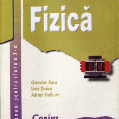 FIZICA - MANUAL PENTRU CLASA A X A de OCTAVIAN RUSU ED. CORINT - Manual scolar corint, Clasa 10