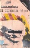 SI CAINELE RADE de EUGEN MIHAESCU, Alta editura, 1990