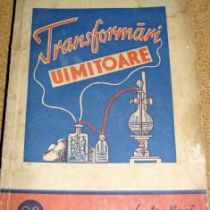 TRANSFORMARI UIMITOARE - S. Zverev ( Stiinta pentru toti ) Cartea Rusa 28