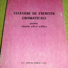 CULEGERE DE EXERCITII GRAMATICALE - pentru clasele a IV a si a VIII a - Olga Chitu, Alta editura