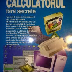 Mihaela Carstea - Calculatorul fara secrete