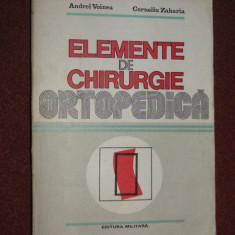 ANDREI VOINEA - ELEMENTE DE CHIRURGIE ORTOPEDICA - Carte Chirurgie