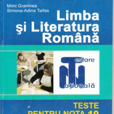 LIMBA SI LITERATURA ROMANA TESTE PENTRU NOTA 10 de MIMI GRAMNEA ED. NICULESCU