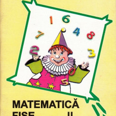 MATEMATICA - FISE PENTRU CLASA A II A de AURELIA FIERASCU ED. ANA - Manual scolar, Clasa 2
