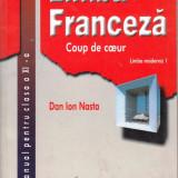COUP DE COEUR - MANUAL LIMBA FRANCEZA CLASA A XI A LIMBA 1 de DAN ION NASTA ED. TEORA