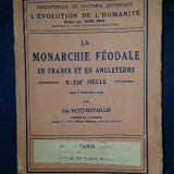 Ch. Petit-Dutaillis LA MONARCHIE FEODALE EN FRANCE ET EN ANGLETERRE X-XIII SIECLE Ed. Albin Michel 1933 - Istorie