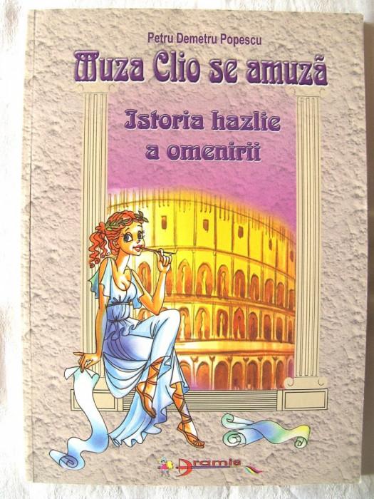 MUZA CLIO SE AMUZA. Istoria hazlie a omenirii, Petru Demetru Popescu, 2002. Noua