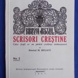 PREOT MIHAI BULACU - SCRISORI CRESTINE [ CATRE FRATII CE AU PARASIT CREDINTA STRAMOSEASCA ] - BUCURESTI - 1937 - Carti Crestinism