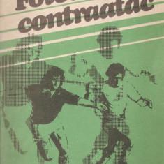 MIHAI IONESCU - FOTBAL PE CONTRAATAC { 1979, 143 p. }