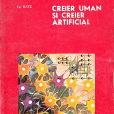 CREIER UMAN, CREIER ARTIFICIAL de ELI KATZ