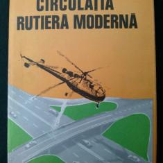 Circulatia rutiera moderna Ed. Sport - Turism Bucuresti 1976 - Carti Mecanica