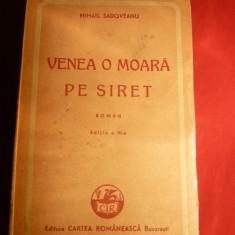 M.Sadoveanu- Venea o Moara pe Siret - ed.cca 1947 - Roman