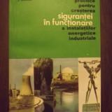 MASURI PRACTICE PENTRU CRESTEREA SIGURANTEI IN FUNCTIONARE A INSTALATIILOR ENERGETICE INDUSTRIALE - C. MEREUTA, J. GAYRAUD - Carti Energetica